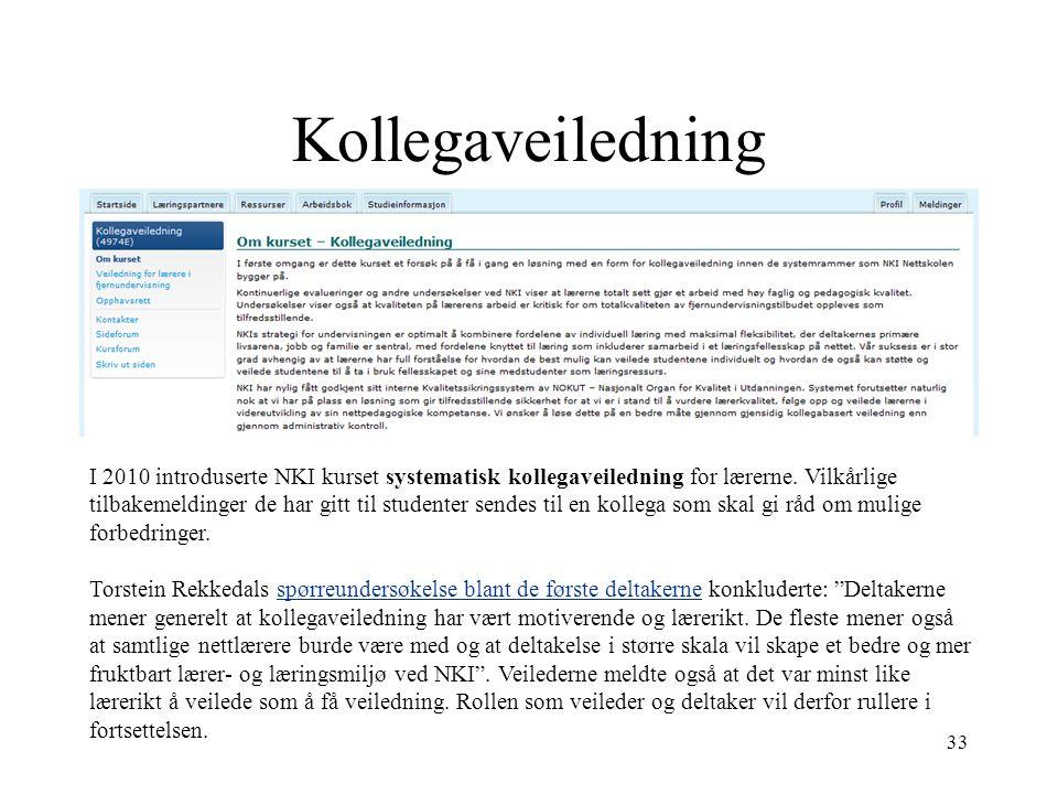 Kollegaveiledning 33 I 2010 introduserte NKI kurset systematisk kollegaveiledning for lærerne. Vilkårlige tilbakemeldinger de har gitt til studenter s