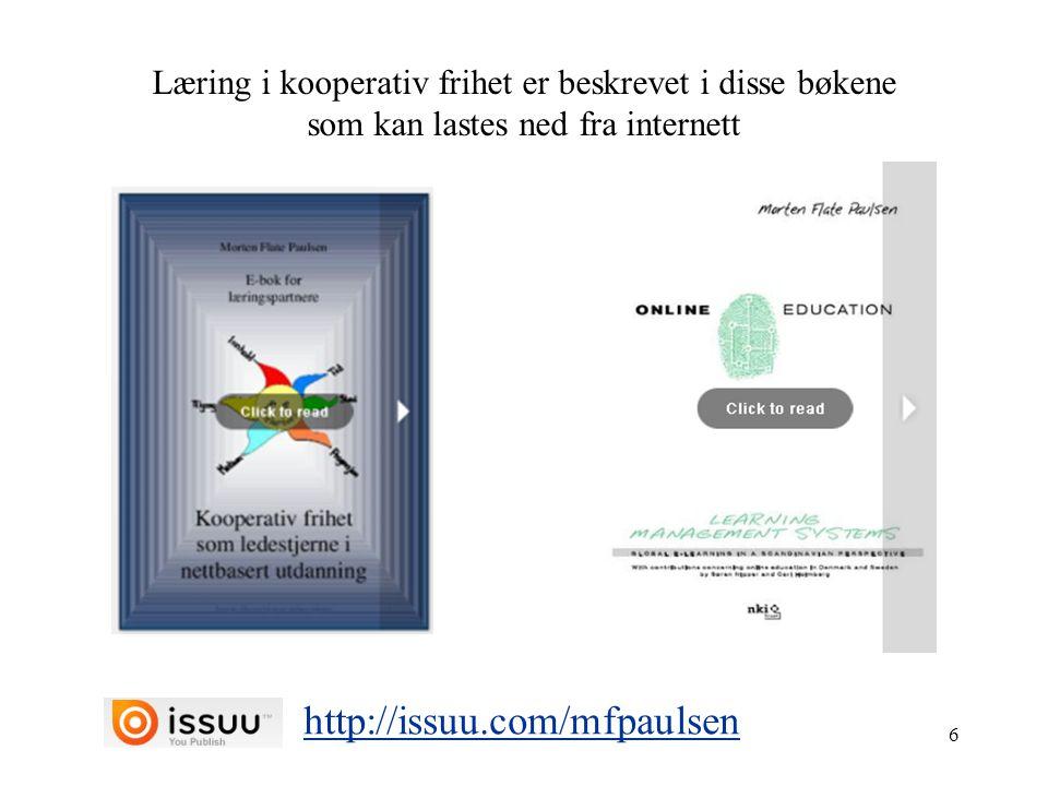 http://issuu.com/mfpaulsen 6 Læring i kooperativ frihet er beskrevet i disse bøkene som kan lastes ned fra internett