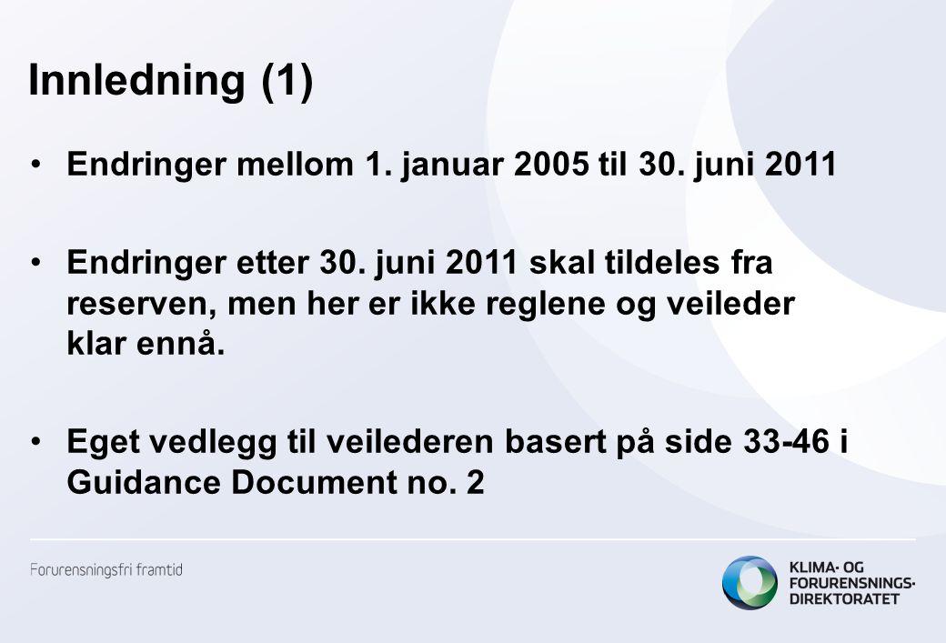 Innledning (1) •Endringer mellom 1. januar 2005 til 30.
