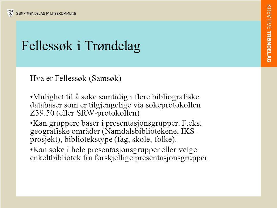 Fellessøk i Trøndelag Hva er Fellessøk (Samsøk) •Mulighet til å søke samtidig i flere bibliografiske databaser som er tilgjengelige via søkeprotokolle