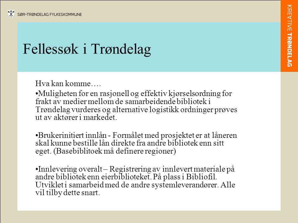Fellessøk i Trøndelag Hva må hvert bibliotek gjøre for å bli søkbare i fellessøk.