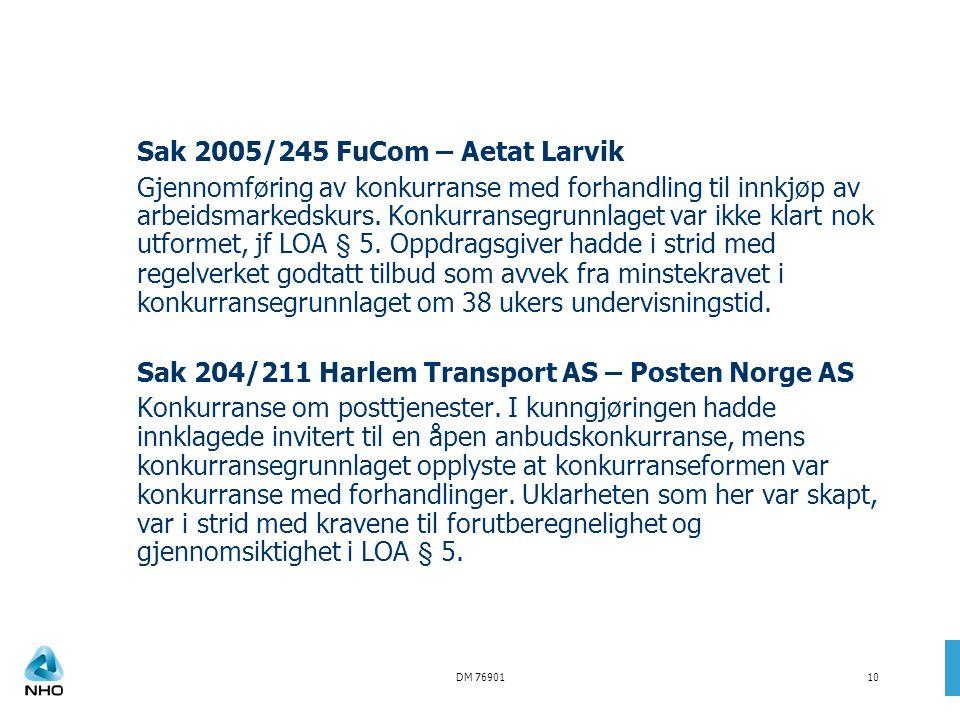 DM 7690110 Sak 2005/245 FuCom – Aetat Larvik Gjennomføring av konkurranse med forhandling til innkjøp av arbeidsmarkedskurs. Konkurransegrunnlaget var