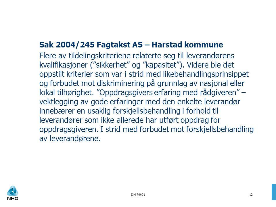 """DM 7690112 Sak 2004/245 Fagtakst AS – Harstad kommune Flere av tildelingskriteriene relaterte seg til leverandørens kvalifikasjoner (""""sikkerhet"""" og """"k"""