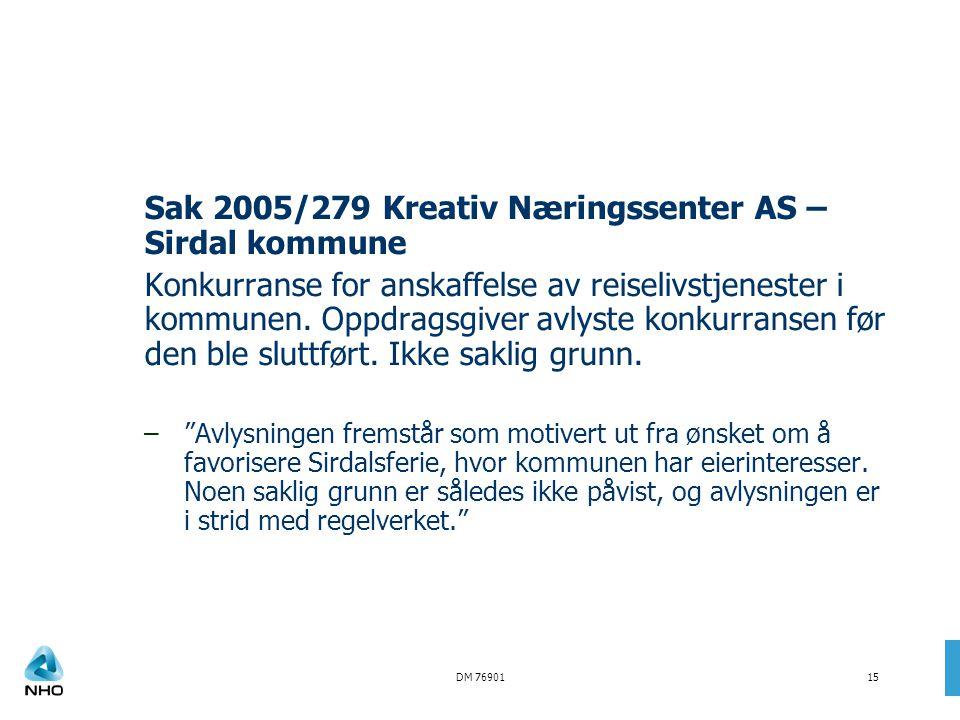 DM 7690115 Sak 2005/279 Kreativ Næringssenter AS – Sirdal kommune Konkurranse for anskaffelse av reiselivstjenester i kommunen. Oppdragsgiver avlyste
