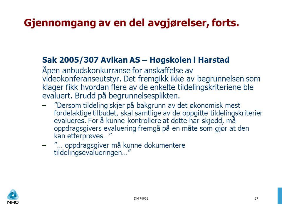 DM 7690117 Gjennomgang av en del avgjørelser, forts. Sak 2005/307 Avikan AS – Høgskolen i Harstad Åpen anbudskonkurranse for anskaffelse av videokonfe