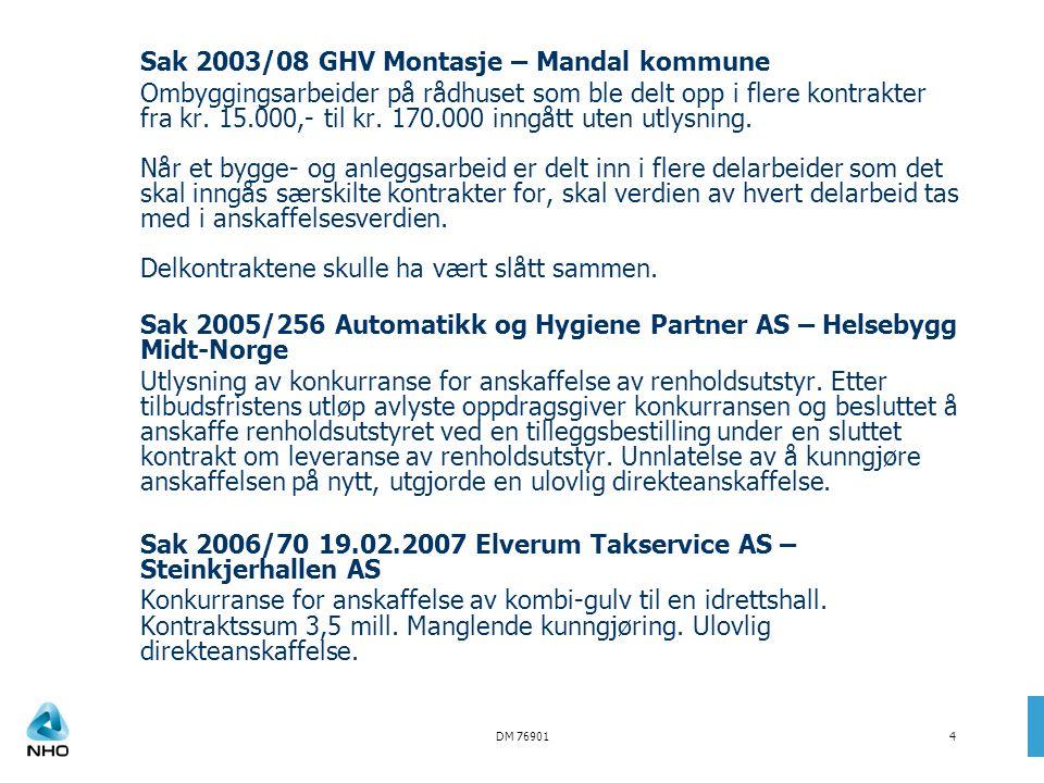 DM 769014 Sak 2003/08 GHV Montasje – Mandal kommune Ombyggingsarbeider på rådhuset som ble delt opp i flere kontrakter fra kr. 15.000,- til kr. 170.00