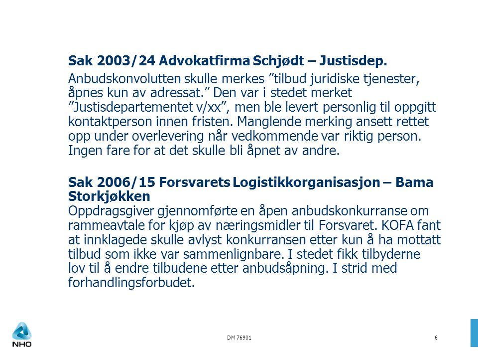 """DM 769016 Sak 2003/24 Advokatfirma Schjødt – Justisdep. Anbudskonvolutten skulle merkes """"tilbud juridiske tjenester, åpnes kun av adressat."""" Den var i"""