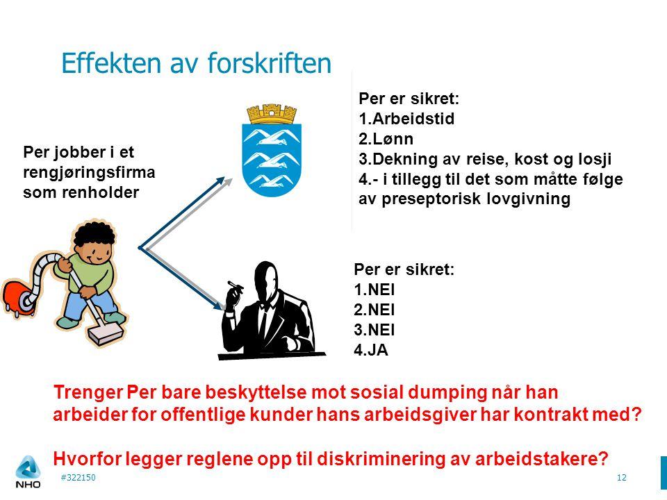 Effekten av forskriften #32215012 Per jobber i et rengjøringsfirma som renholder Per er sikret: 1.Arbeidstid 2.Lønn 3.Dekning av reise, kost og losji
