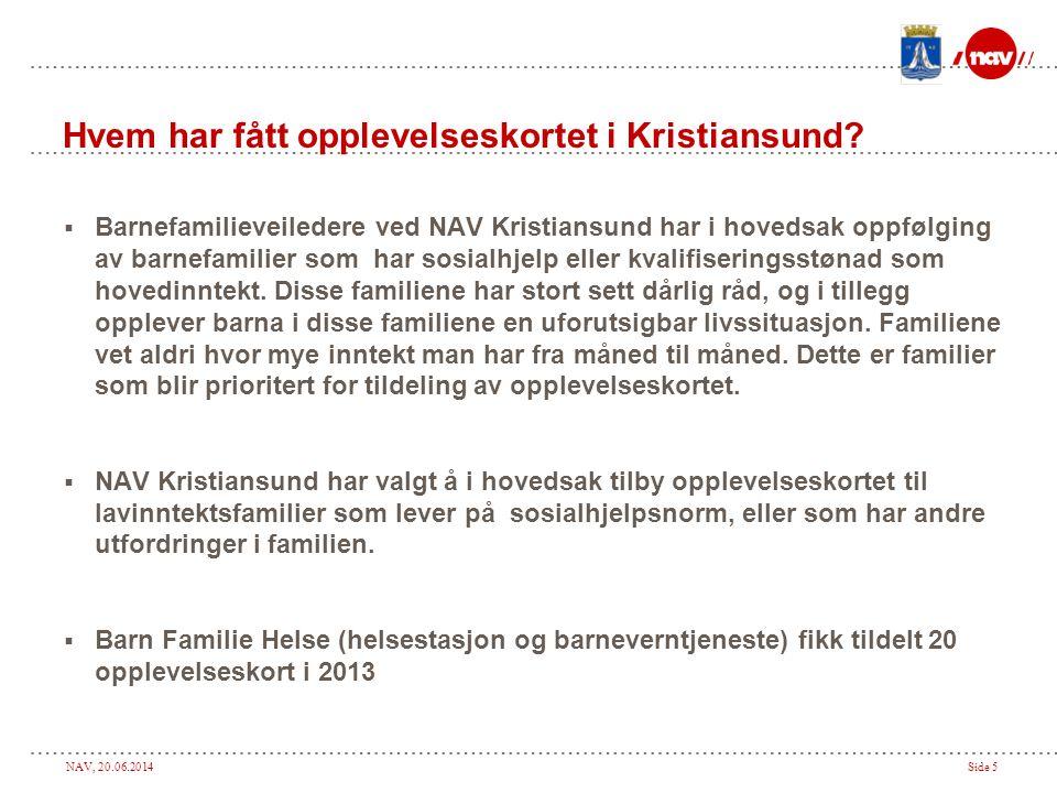 NAV, 20.06.2014Side 5 Hvem har fått opplevelseskortet i Kristiansund.