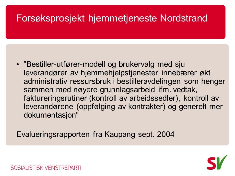 """Forsøksprosjekt hjemmetjeneste Nordstrand • """"Bestiller-utfører-modell og brukervalg med sju leverandører av hjemmehjelpstjenester innebærer økt admini"""