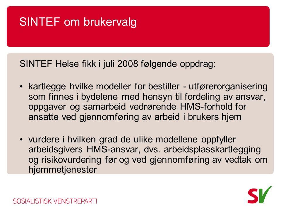 SINTEF om brukervalg SINTEF Helse fikk i juli 2008 følgende oppdrag: • kartlegge hvilke modeller for bestiller - utførerorganisering som finnes i byde