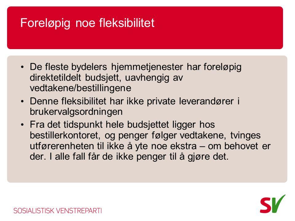 Foreløpig noe fleksibilitet • De fleste bydelers hjemmetjenester har foreløpig direktetildelt budsjett, uavhengig av vedtakene/bestillingene • Denne f