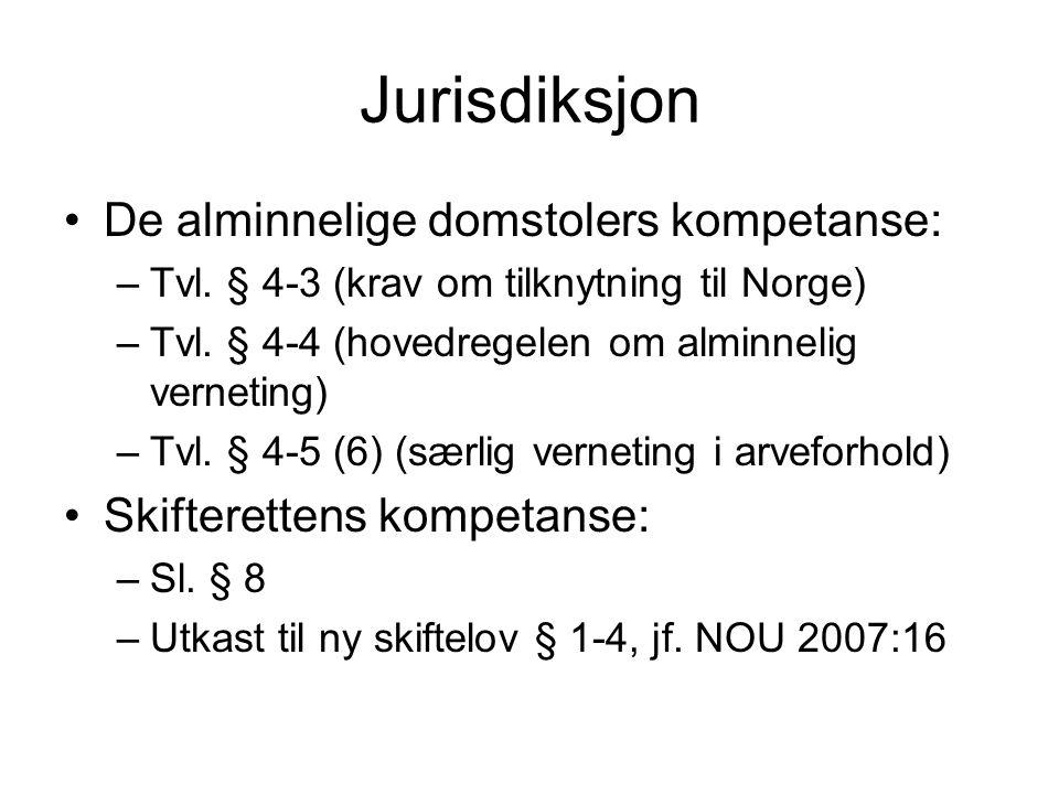 Jurisdiksjon •De alminnelige domstolers kompetanse: –Tvl. § 4-3 (krav om tilknytning til Norge) –Tvl. § 4-4 (hovedregelen om alminnelig verneting) –Tv