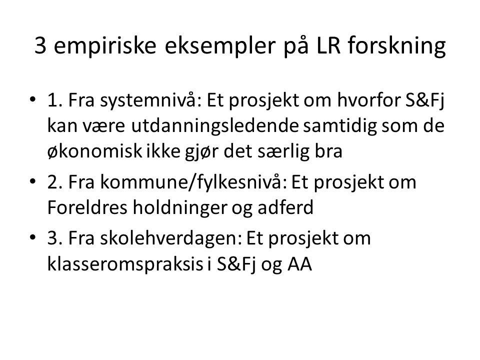 3 empiriske eksempler på LR forskning • 1.