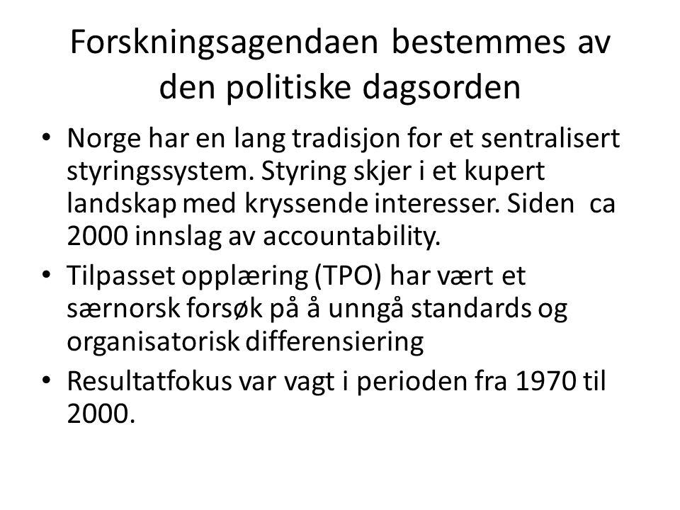 Forskningsagendaen bestemmes av den politiske dagsorden • Norge har en lang tradisjon for et sentralisert styringssystem.