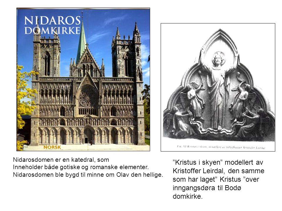 """Nidarosdomen er en katedral, som Inneholder både gotiske og romanske elementer. Nidarosdomen ble bygd til minne om Olav den hellige. """"Kristus i skyen"""""""