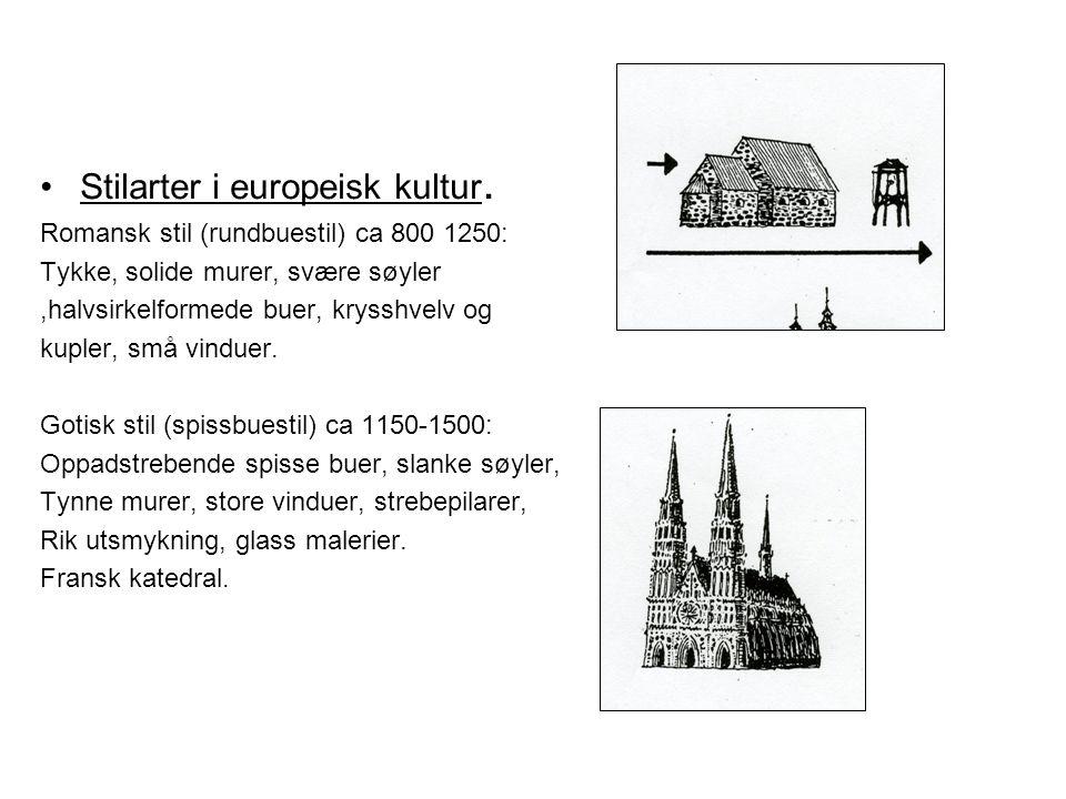 •Stilarter i europeisk kultur. Romansk stil (rundbuestil) ca 800 1250: Tykke, solide murer, svære søyler,halvsirkelformede buer, krysshvelv og kupler,