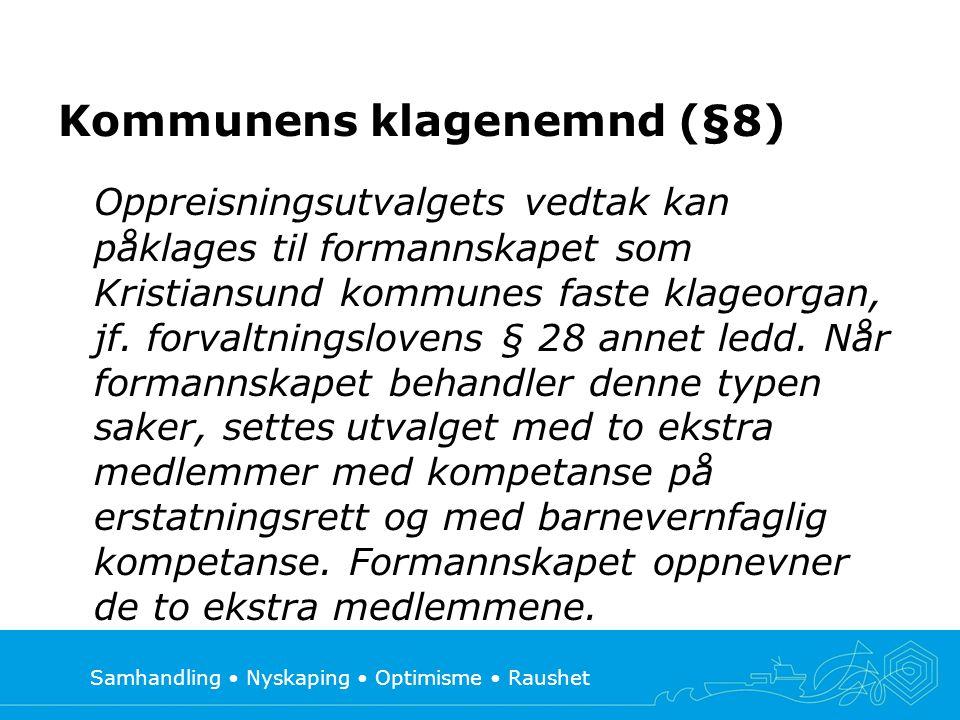 Samhandling • Nyskaping • Optimisme • Raushet Kommunens klagenemnd (§8) Oppreisningsutvalgets vedtak kan påklages til formannskapet som Kristiansund kommunes faste klageorgan, jf.