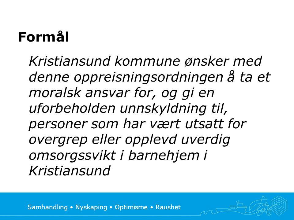 Samhandling • Nyskaping • Optimisme • Raushet Formål Kristiansund kommune ønsker med denne oppreisningsordningen å ta et moralsk ansvar for, og gi en