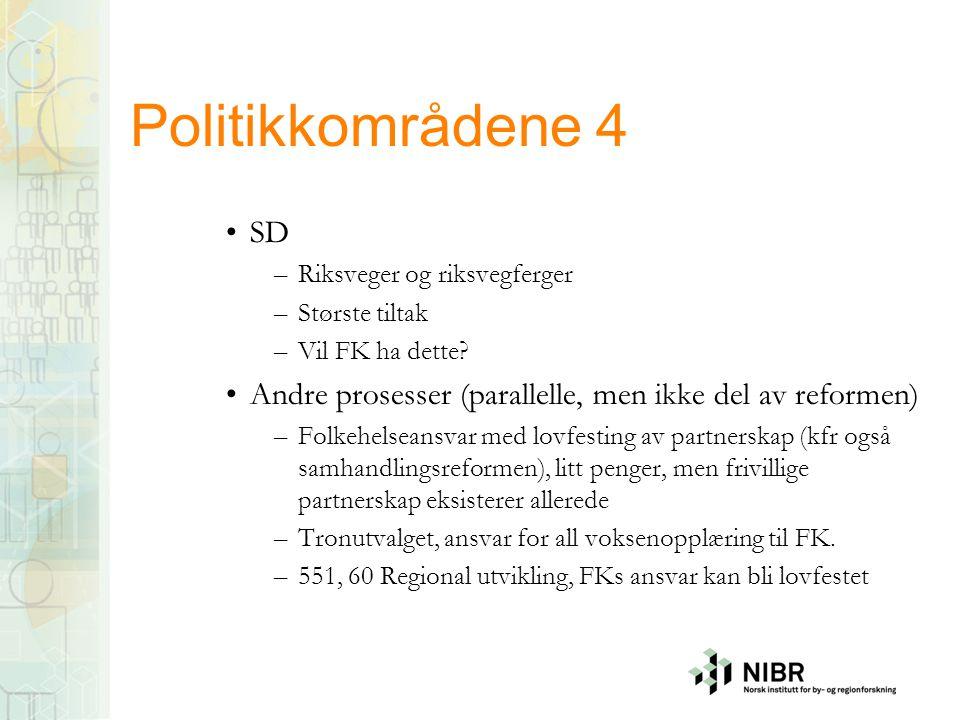Politikkområdene 4 •SD –Riksveger og riksvegferger –Største tiltak –Vil FK ha dette? •Andre prosesser (parallelle, men ikke del av reformen) –Folkehel