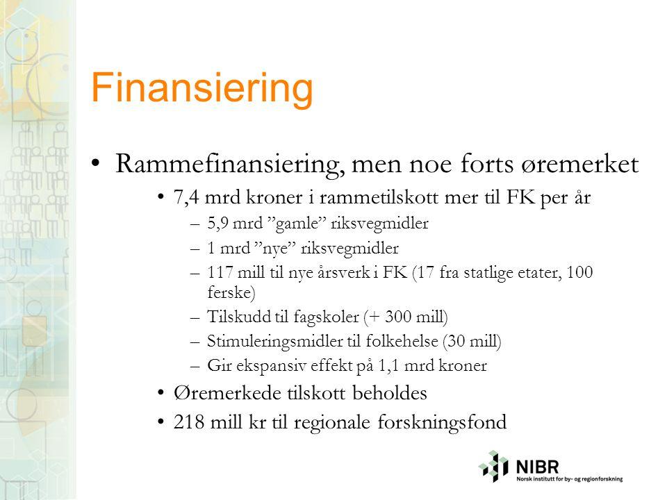 """Finansiering •Rammefinansiering, men noe forts øremerket •7,4 mrd kroner i rammetilskott mer til FK per år –5,9 mrd """"gamle"""" riksvegmidler –1 mrd """"nye"""""""