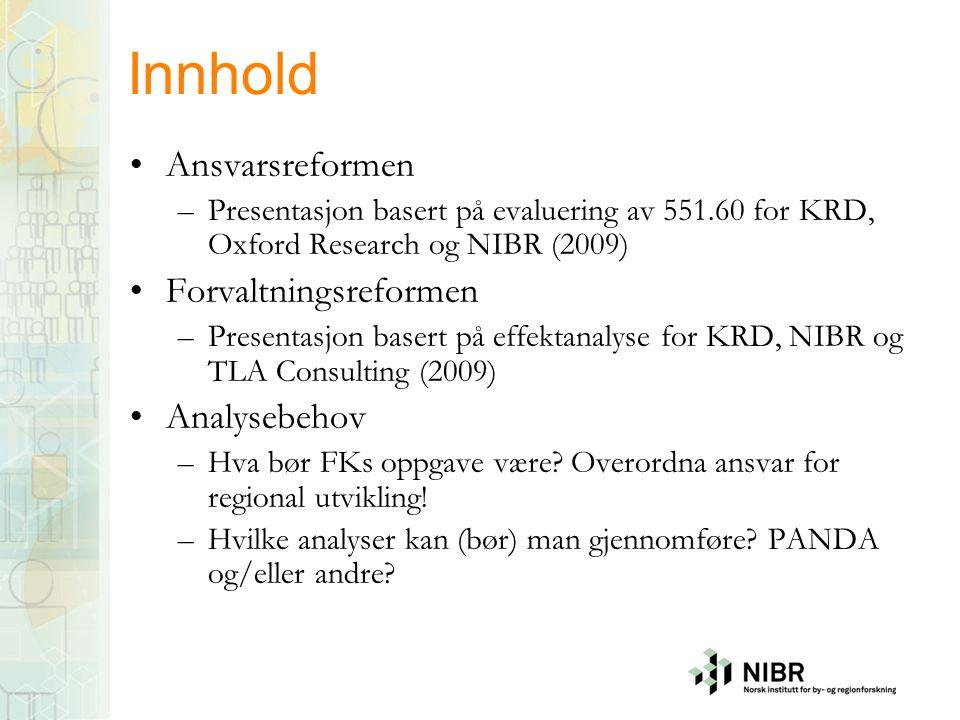 Innhold •Ansvarsreformen –Presentasjon basert på evaluering av 551.60 for KRD, Oxford Research og NIBR (2009) •Forvaltningsreformen –Presentasjon base