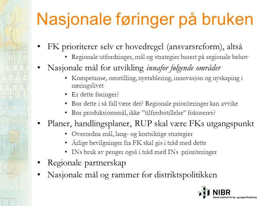 Nasjonale føringer på bruken •FK prioriterer selv er hovedregel (ansvarsreform), altså •Regionale utfordringer, mål og strategier basert på regionale