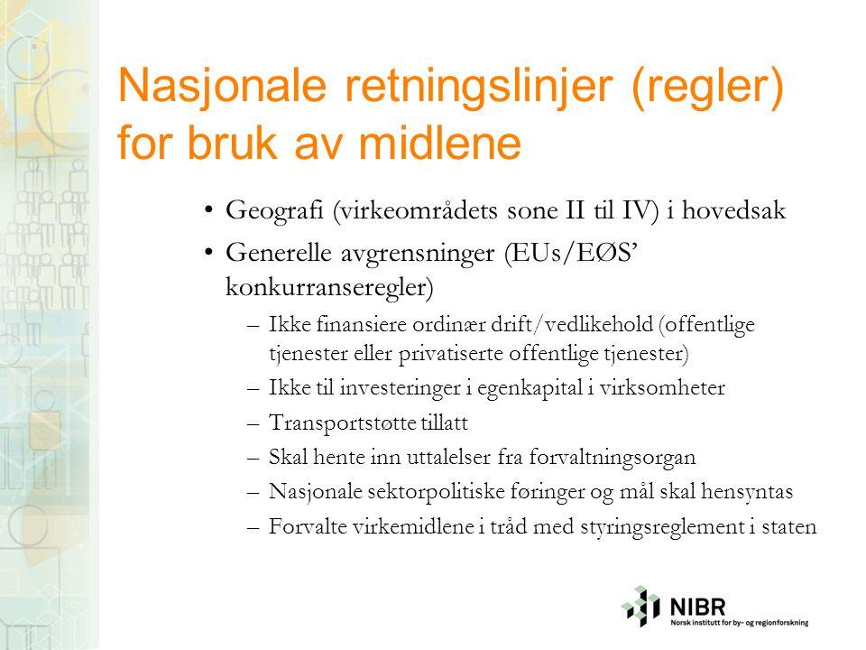 Nasjonale retningslinjer (regler) for bruk av midlene •Geografi (virkeområdets sone II til IV) i hovedsak •Generelle avgrensninger (EUs/EØS' konkurran