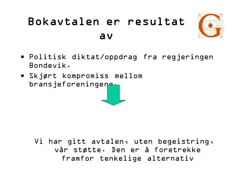 Bokavtalen er resultat av •Politisk diktat/oppdrag fra regjeringen Bondevik.