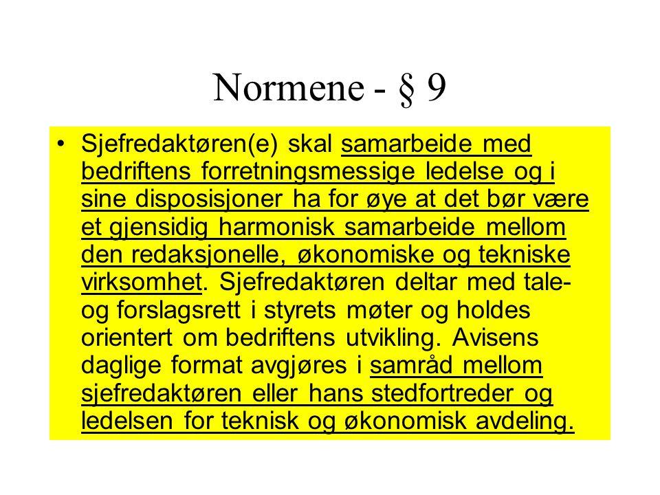 Normene - § 8 • Ansettelser og oppsigelser av redaksjonelle medarbeidere tilligger sjefredaktøren, eller den instans som i henhold til de vedtekter el