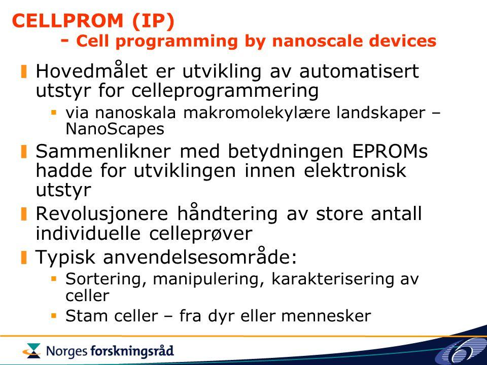 CELLPROM (IP) - Cell programming by nanoscale devices Hovedmålet er utvikling av automatisert utstyr for celleprogrammering  via nanoskala makromolek