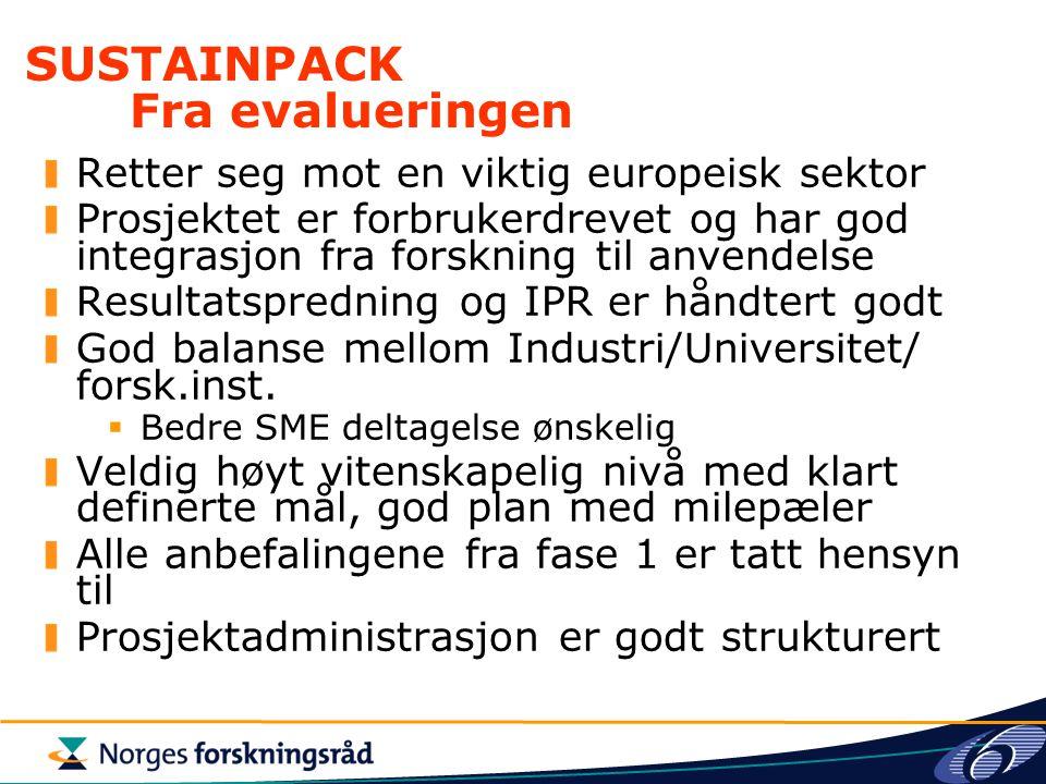 SUSTAINPACK Fra evalueringen Retter seg mot en viktig europeisk sektor Prosjektet er forbrukerdrevet og har god integrasjon fra forskning til anvendel