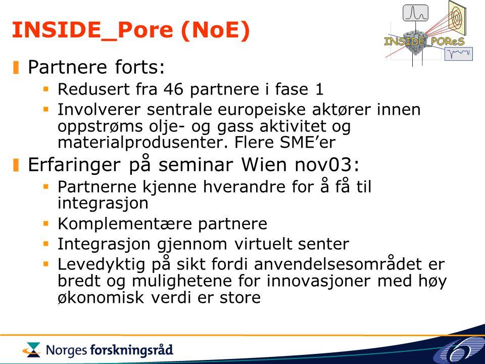 INSIDE_Pore (NoE) Partnere forts:  Redusert fra 46 partnere i fase 1  Involverer sentrale europeiske aktører innen oppstrøms olje- og gass aktivitet