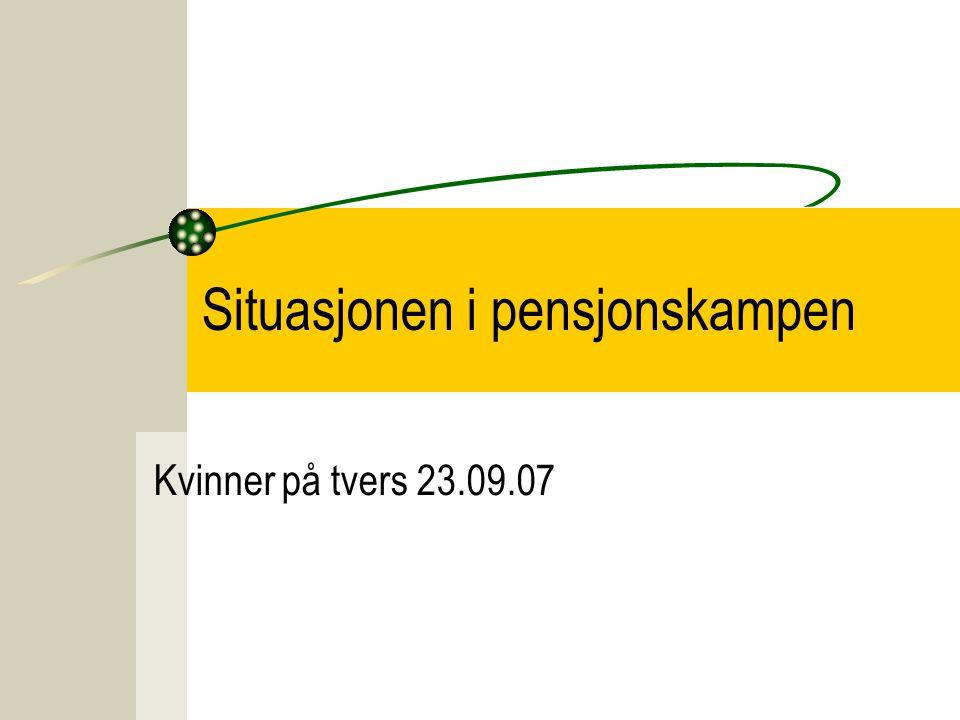 Situasjonen i pensjonskampen Kvinner på tvers 23.09.07