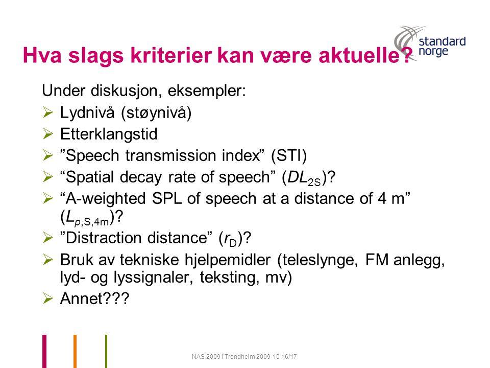 NAS 2009 i Trondheim 2009-10-16/17 Hva slags kriterier kan være aktuelle.