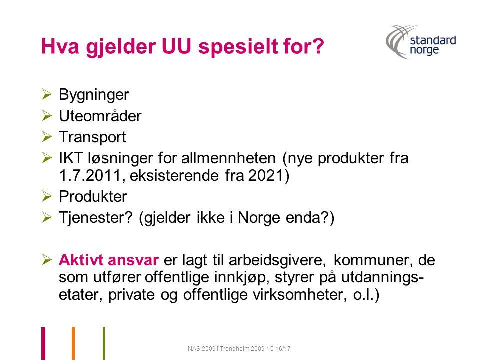 NAS 2009 i Trondheim 2009-10-16/17 Hva gjelder UU spesielt for.