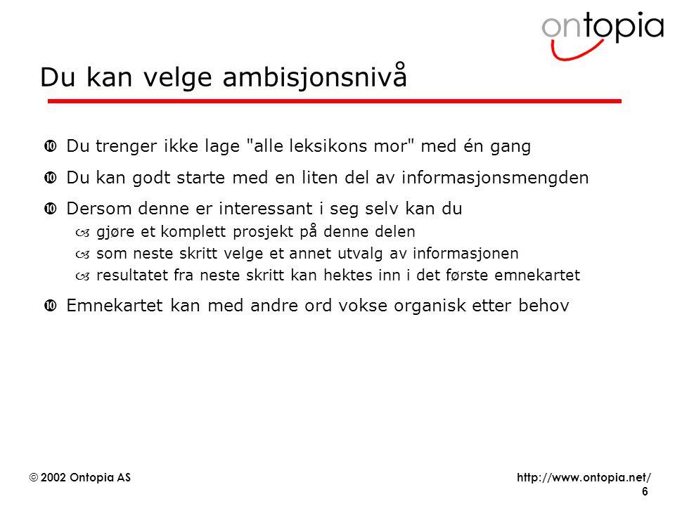 http://www.ontopia.net/ © 2002 Ontopia AS 17 #3: Kjenn dine data.