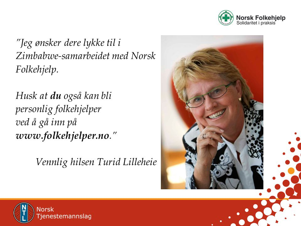 Jeg ønsker dere lykke til i Zimbabwe-samarbeidet med Norsk Folkehjelp.