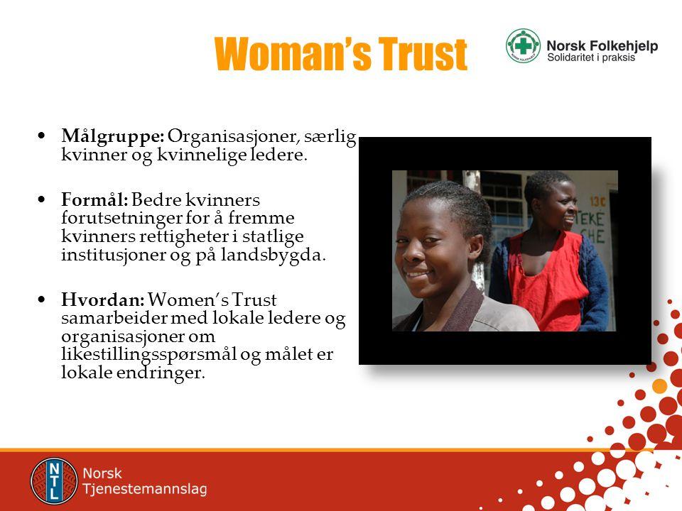 Woman's Trust •Målgruppe: Organisasjoner, særlig kvinner og kvinnelige ledere.