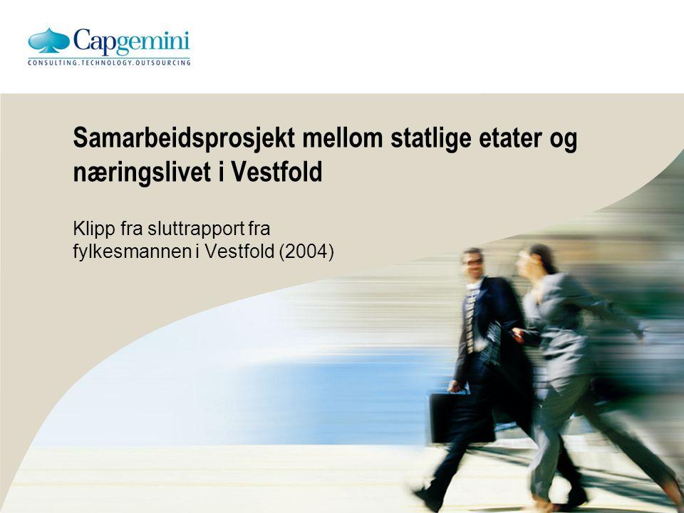 Samarbeidsprosjekt mellom statlige etater og næringslivet i Vestfold Klipp fra sluttrapport fra fylkesmannen i Vestfold (2004)