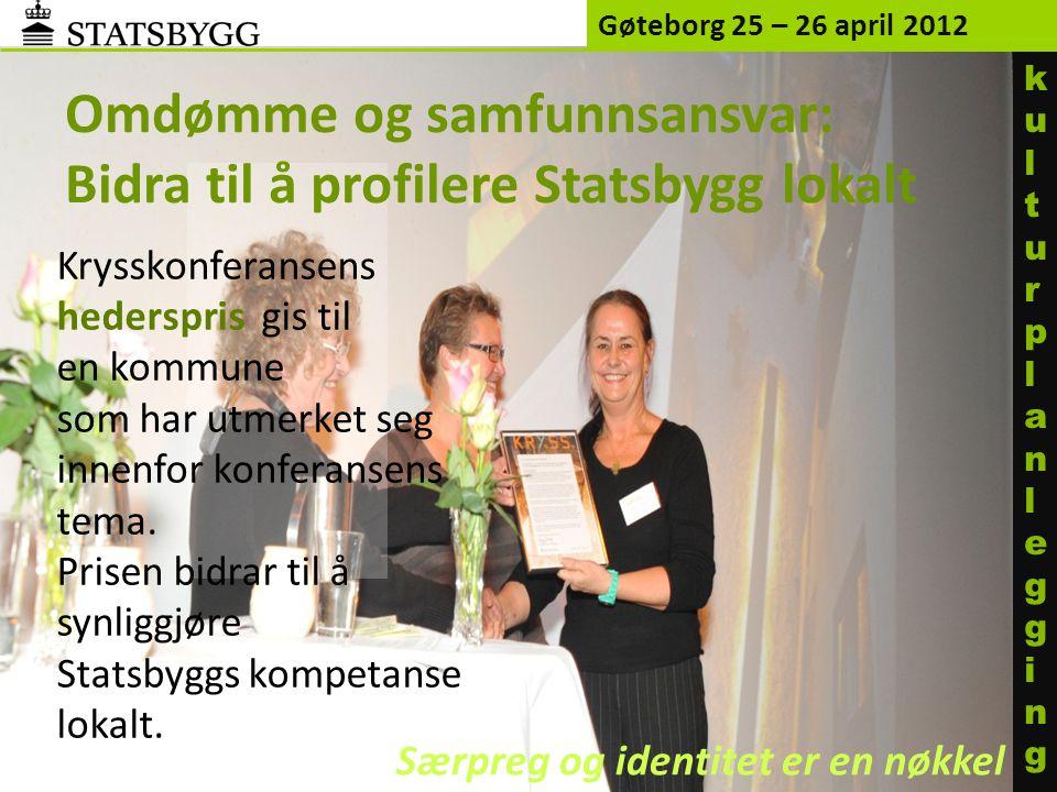 Gøteborg 25 – 26 april 2012 kulturplanleggingkulturplanlegging Krysskonferansens hederspris gis til en kommune som har utmerket seg innenfor konferans