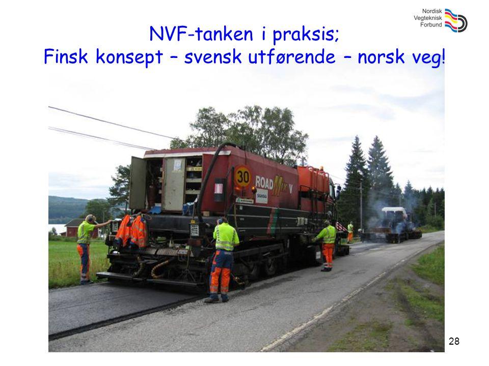 28 NVF-tanken i praksis; Finsk konsept – svensk utførende – norsk veg!