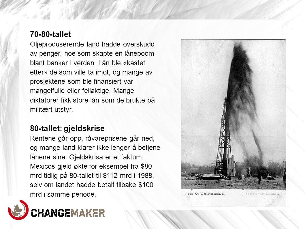 70-80-tallet Oljeproduserende land hadde overskudd av penger, noe som skapte en låneboom blant banker i verden. Lån ble «kastet etter» de som ville ta