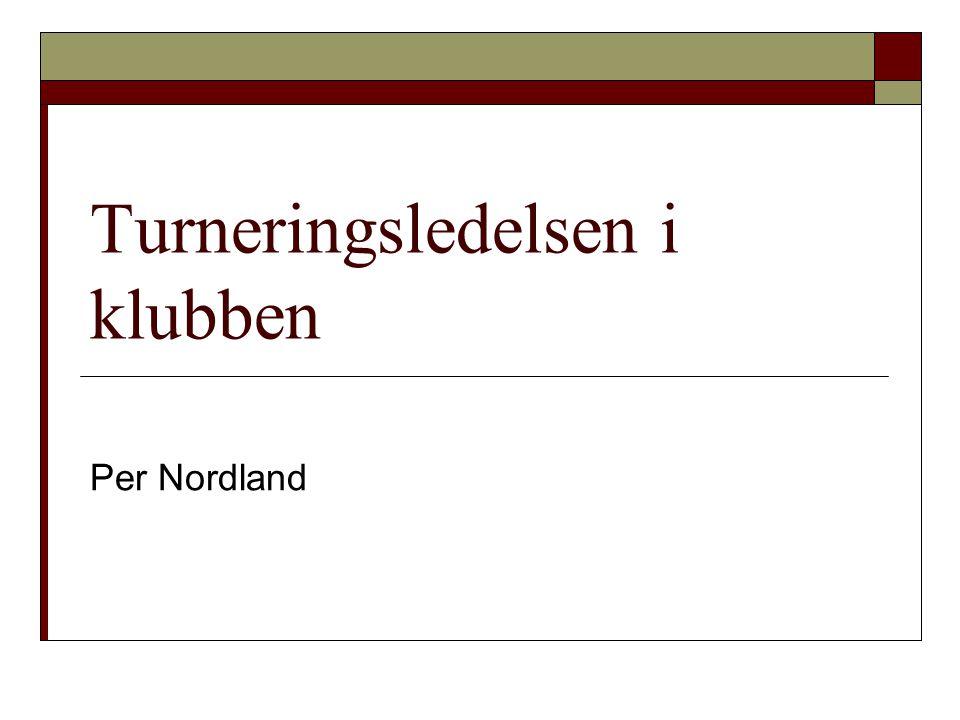 Turneringsledelsen i klubben Per Nordland