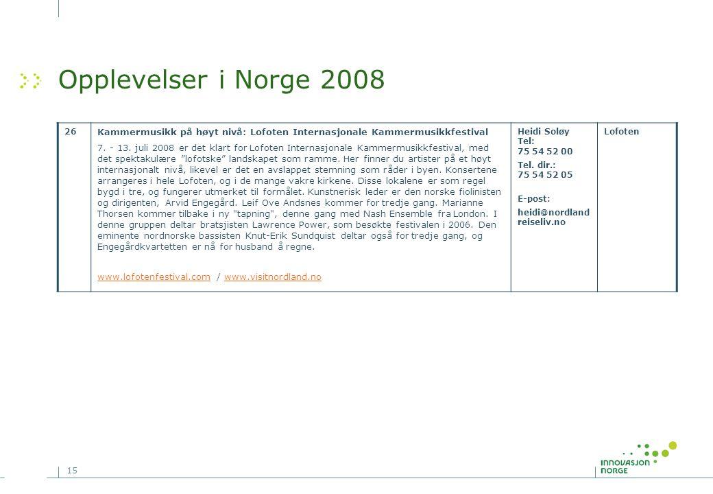 15 Opplevelser i Norge 2008 26 Kammermusikk på høyt nivå: Lofoten Internasjonale Kammermusikkfestival 7. - 13. juli 2008 er det klart for Lofoten Inte