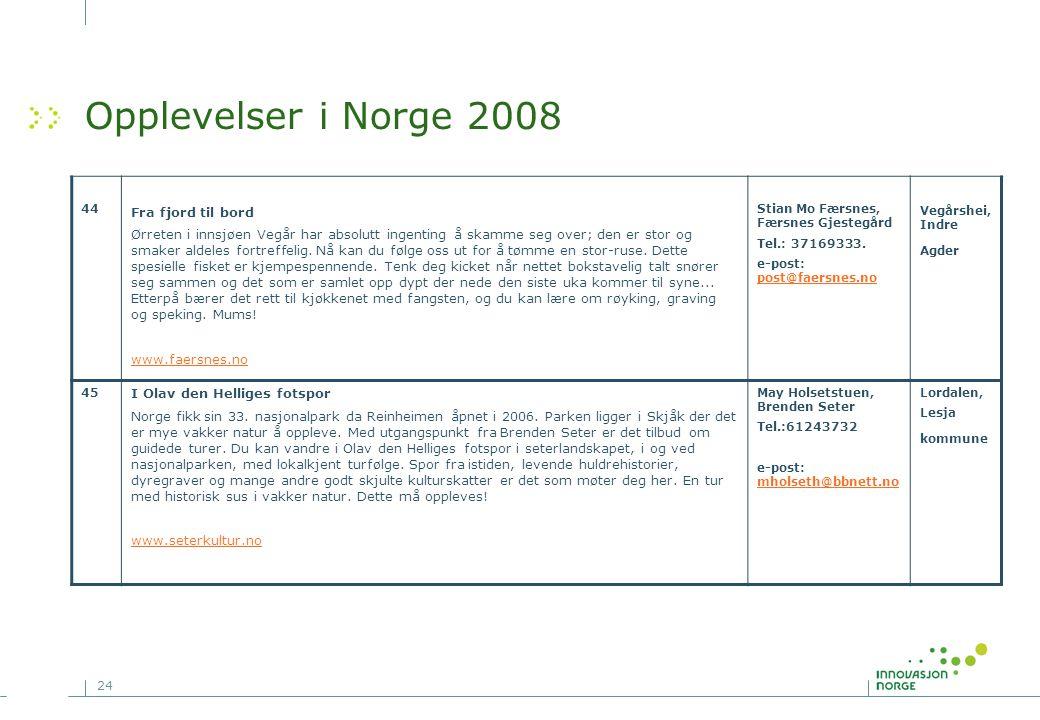 24 Opplevelser i Norge 2008 44 Fra fjord til bord Ørreten i innsjøen Vegår har absolutt ingenting å skamme seg over; den er stor og smaker aldeles for