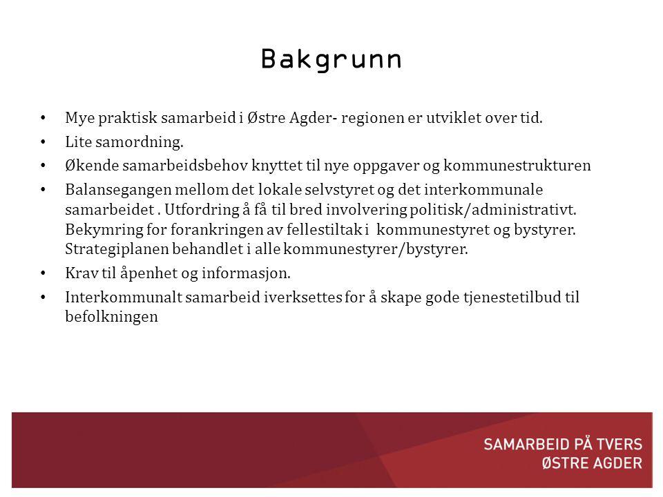 Bakgrunn • Mye praktisk samarbeid i Østre Agder- regionen er utviklet over tid.