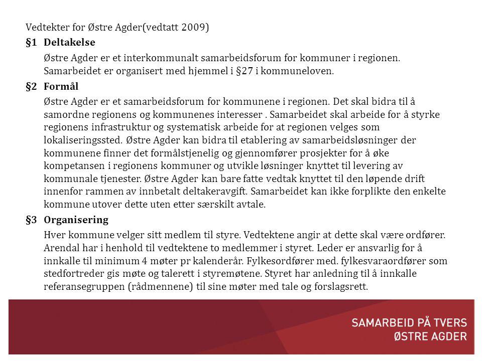 Vedtekter for Østre Agder(vedtatt 2009) §1 Deltakelse Østre Agder er et interkommunalt samarbeidsforum for kommuner i regionen.