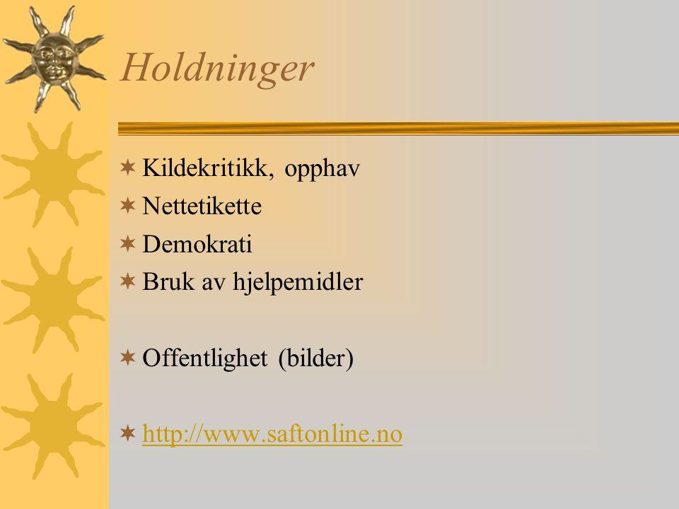 Holdninger  Kildekritikk, opphav  Nettetikette  Demokrati  Bruk av hjelpemidler  Offentlighet (bilder)  http://www.saftonline.no http://www.saftonline.no