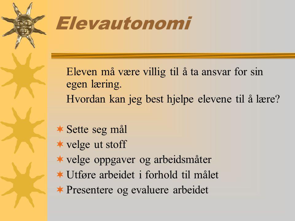 Elevautonomi Eleven må være villig til å ta ansvar for sin egen læring.